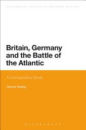 Britain, Germany and the Battle of the Atlantic: A Comparative Study