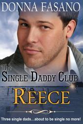 The Single Daddy Club: Reece, Book 3