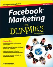 Facebook Marketing For Dummies: Edition 4
