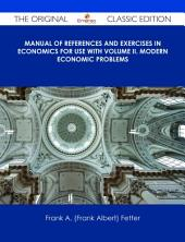 Manual of References and Exercises in Economics For Use with Volume II. Modern Economic Problems - The Original Classic Edition