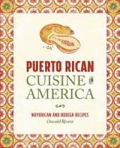 Puerto Rican Cuisine in America (revised ed.): Nuyorican and Bodega Recipes