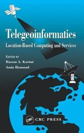 Telegeoinformatics: Location-Based Computing and Services