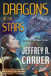 Dragons in the Stars: A Novel of the Star Rigger Universe