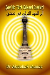 Şam'da Türk Dönemi Eserleri