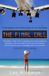 The Final Call: Investigating Who Really Pays For Our Holidays