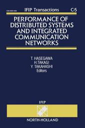 Performance of Distributed Systems and Integrated Communication Networks: Proceedings of the IFIP WG 7.3 International Conference on the Performance of Distributed Systems and Integrated Communication Networks, Kyoto, Japan, 10-12 September, 1991