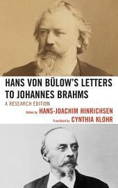 Hans von Bülow's Letters to Johannes Brahms: A Research Edition