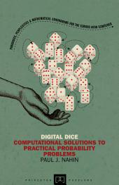 Digital Dice: Computational Solutions to Practical Probability Problems: Computational Solutions to Practical Probability Problems