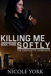 Killing Me Softly: A Chicago Mafia Syndicate