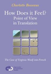 How Does it Feel?: Point of View in Translation : the Case of Virginia Woolf Into French