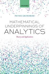 Mathematical Underpinnings of Analytics: Theory and Applications