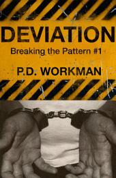 Deviation: Breaking the Pattern #1