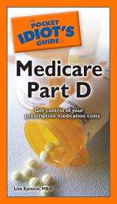 The Pocket Idiot's Guide to Medicare: Part 4