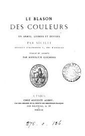Le blason des couleurs en armes, livrées et devises. Publ. et annoté par H. Cocheris. (Treśsor des pièces rares ou inéd.).