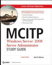 MCITP: Windows Server 2008 Server Administrator Study Guide: (Exam 70-646)