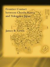 Frontier Contact Between Choson Korea and Tokugawa Japan