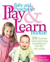 Baby and Preschooler Play & Learn Bundle: Over 300 Games and Learning Activities for Babies and Preschoolers