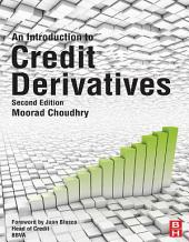 An Introduction to Credit Derivatives: Edition 2