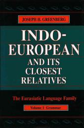 Indo-European and its closest relatives. 1. Grammar