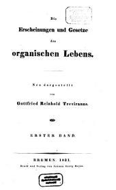 Die Erscheinungen und Gesetze des organischen Lebens: Band 1