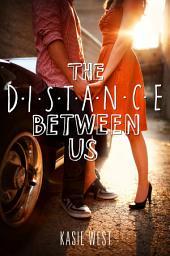 The Distance Between Us: Book 1