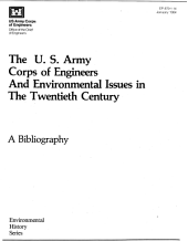 The U.S. Army Corps of Engineers and Environmental Issues in the Twentieth Century: A Bibliography