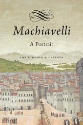 Machiavelli: A Portrait