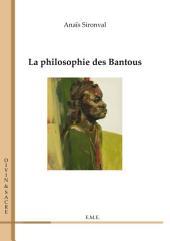 La philosophie des Bantous: Essai philosophique