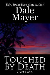 Touched by Death - Part 2 of 2