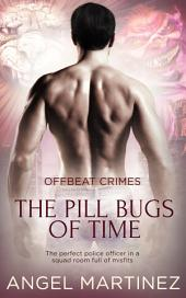 The Pill Bugs of Time