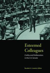 Esteemed Colleagues: Civility and Deliberation in the U.S. Senate