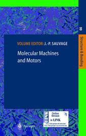 Molecular Machines and Motors: Volume 99