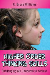 Higher-Order Thinking Skills: Challenging All Students to Achieve