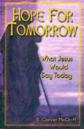 Hope for Tomorrow: What Jesus Would Say Today