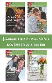 Harlequin Heartwarming November 2015 Box Set: Love, Lies & Mistletoe\The Christmas Campaign\To Love and Protect\Winter Wedding Bells