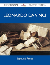 Leonardo da Vinci - The Original Classic Edition