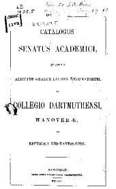 Catalogus Senatus Academici Et Eorum Qui Munera Et Officia Academica Gesserunt Quique Alicujus Gradus Laurea Donati Sunt...