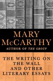 The Writing on the Wall and Other Literary Essays