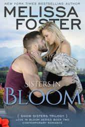 Sisters in Bloom (Love in Bloom: Snow Sisters, Book 2) Contemporary Romance
