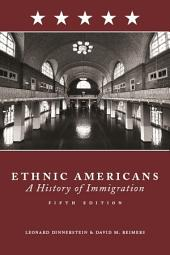 Ethnic Americans: Immigration and American Society