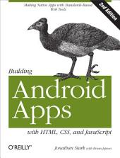 Building Android Apps with HTML, CSS, and JavaScript: Making Native Apps with Standards-Based Web Tools, Edition 2