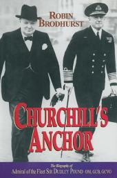 Churchill's Anchor: The Biography of Admiral Sir Dudley Pound