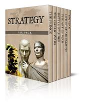 Strategy Six Pack – The Art of War, The Gallic Wars, Life of Charlemagne, The Prince, On War and Battle Studies (Illustrated)