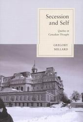 Secession and Self: Quebec in Canadian Thought