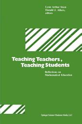 Teaching Teachers, Teaching Students: Reflections on Mathematical Education