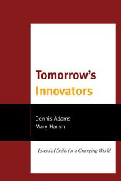Tomorrow's Innovators: Essential Skills for a Changing World