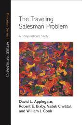 The Traveling Salesman Problem: A Computational Study: A Computational Study
