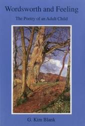 Wordsworth and Feeling: The Poetry of an Adult Child