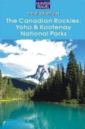 The Canadian Rockies: Yoho and Kootenay National Parks