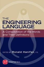 The Engineering Language: A Consolidation of the Words and Their Definitions